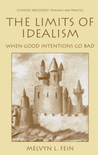 The Limits of Idealism: When Good Intentions Go Bad
