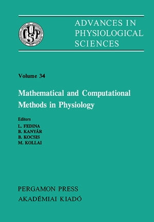 Mathematical and Computational Methods in Physiology: Satellite Symposium of the 28th International Congress of Physiological Sciences, Budapest, Hungary, 1980