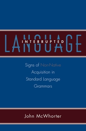 Language Interrupted Signs of Non-Native Acquisition in Standard Language Grammars