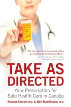 Take As Directed by Dr. Neil MacKinnon and Dr. Rhonda Church