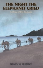 The Night the Elephants Cried - a story of the Tsunami by Nancy H. Murray