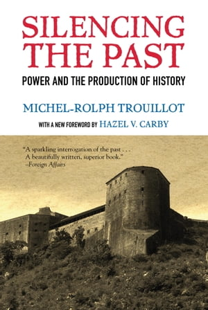 Silencing the Past (20th anniversary edition) Power and the Production of History