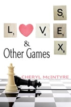 Love Sex & Other Games by Cheryl McIntyre