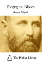 Forging the Blades by Bertram Mitford