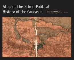 Book Atlas of the Ethno-Political History of the Caucasus by Tsutsiev, Arthur
