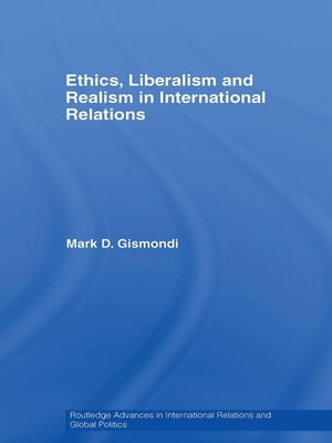 Ethics,  Liberalism and Realism in International Relations