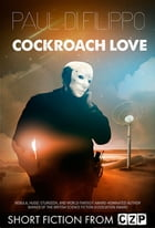 Cockroach Love: Short Story by Paul Di Filippo