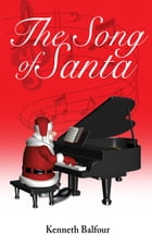 The Song of Santa by Kenneth Balfour