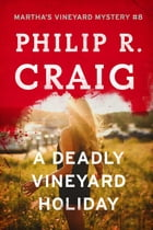 A Deadly Vineyard Holiday: Martha's Vineyard Mystery #8