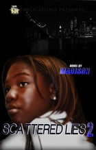 Scattered Lies 2 (5 Star Publications Presents) by Madison