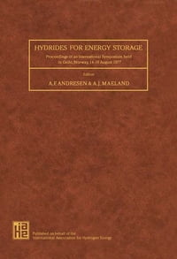 Hydrides for Energy Storage: Proceedings of an International Symposium Held in Geilo, Norway, 14…
