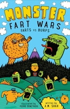 Monster Fart Wars: Farts vs. Burps: Book 1 by A.M. Shah