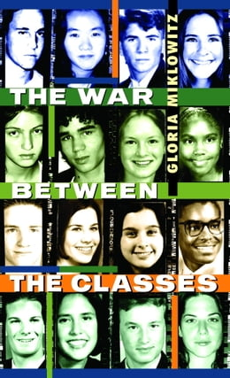 Book The War Between the Classes by Gloria Miklowitz