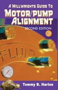 A Millwright's Guide to Motor Pump Alignment 6b8377c6-b31e-4564-905c-44f93c674636