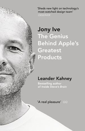 Jony Ive The Genius Behind Apple?s Greatest Products