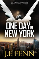 One Day In New York (ARKANE Thriller Book 7) by J.F.Penn