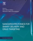 Nanoarchitectonics for Smart Delivery and Drug Targeting by Alina Maria Holban