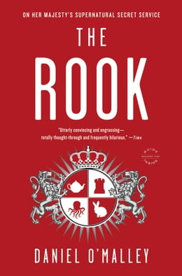 Book The Rook: A Novel by Daniel O'Malley