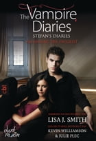 The Vampire Diaries - Stefan's Diaries - Am Anfang der Ewigkeit by Lisa J. Smith
