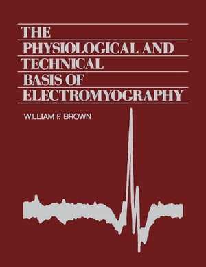 The Physiological and Technical Basis of Electromyography
