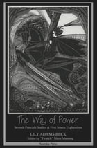 The Way of Power: Seventh Principle Studies & First Source Explorations by Lily Adams Beck