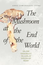The Mushroom at the End of the World Cover Image