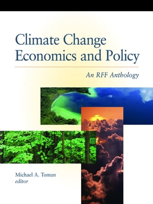 Climate Change Economics and Policy An RFF Anthology