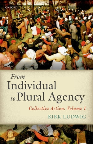 From Individual to Plural Agency Collective Action I