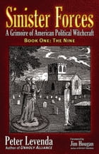 Sinister Forces-The Nine: A Grimoire of American Political Witchcraft by Peter Levenda