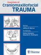 Essentials of Craniomaxillofacial Trauma by Jeffrey Marcus