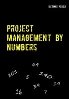Project management by numbers: simple- clear-short-fast by Dietmar Prudix