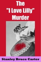 The 'I Love Lilly' Murder