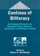 Continua of Biliteracy: An Ecological Framework for Educational Policy, Research, and Practice in…