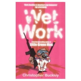 Book Wet Work by Christopher Buckley