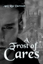 A Frost of Cares by Amy Rae Durreson