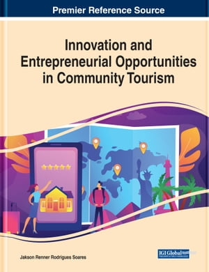 Innovation and Entrepreneurial Opportunities in Community Tourism by Jakson Renner Rodrigues Soares