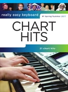 Really Easy Keyboard: Chart Hits (Spring/Summer 2017) by Wise Publications