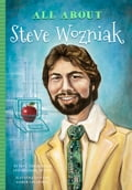 All About Steve Wozniak 2a82eb7d-e26c-4c65-a258-d2c24e206b8f