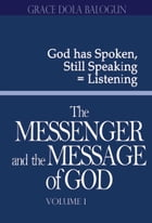 The Messenger and the Message of God volume 1 by Grace   Dola Balogun