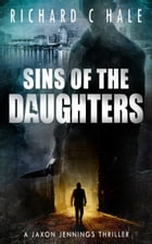 Sins of the Daughters by Richard C Hale