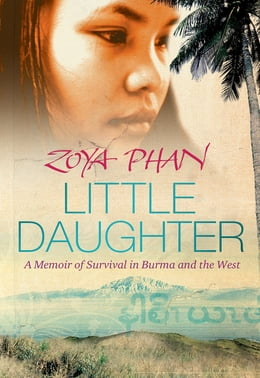 Book Little Daughter: A Memoir of Survival in Burma and the West by Zoya Phan