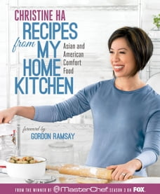 Recipes from My Home Kitchen: Asian and American Comfort Food from the Winner of MasterChef Season…