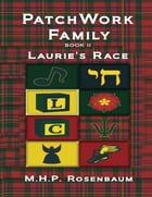 Patchwork Family Book II: Laurie's Race by M.H. P. Rosenbaum