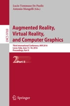 Augmented Reality, Virtual Reality, and Computer Graphics: Third International Conference, AVR 2016, Lecce, Italy, June 15-18, 2016. Proceedings, Part by Lucio Tommaso De Paolis
