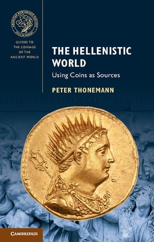 The Hellenistic World Using Coins as Sources