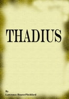 Thadius by Lawrence BoarerPitchford