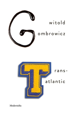 Trans-Atlantic by Witold Gombrowicz