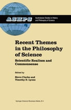 Recent Themes in the Philosophy of Science: Scientific Realism and Commonsense by S. Clarke