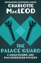 The Palace Guard by Charlotte MacLeod