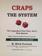 CRAPS: THE SYSTEM: The Legendary Four Pass, Don't Pass System by M. Mitch Freeland